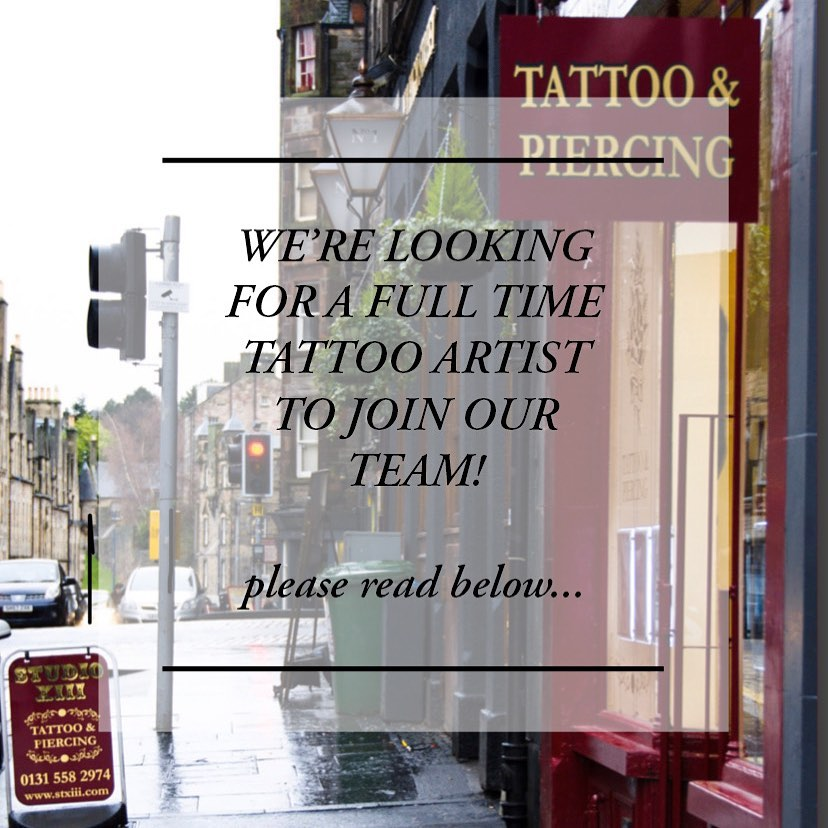 We're looking for a new artist to come and join us full time...  Previous experience in a shop is an absolute must. We're a close knit team so we're looking for someone with no ego and no drama who's happy to be a team player. Our shop is extremely busy so it's an exciting opportunity to develop as an artist but this is NOT an apprenticeship.   If you've had a look at our work and think you'd be a good fit for our shop please send us an email to info@studioxiii.tattoo   We look forward to hearing from you!   ___________________________________________ studioxiii studioxiiitattoo tattoo edinburgh tattooartist scotland
